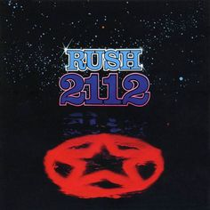 2112 - My favorite RUSH cd (if I had to choose!) and an incredible story of a futuristic society without the beauty of music....says so much. Which is why I wear the image everyday on my arm!