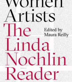 "Read ""Women Artists The Linda Nochlin Reader"" by Maura Reilly available from Rakuten Kobo. Linda Nochlin is one of the most prolific, intellectually accessible and innovative art historians of our time. Best Art Books, 257, Josef Albers, Helmut Newton, Feminist Art, Great Women, Essay Writing, Reading Lists, Art History"