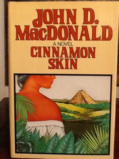 Love books - Cinnamon Skin by John D. MacDonald (Travis McGee helps his old friend Meyer, whose boat explodes in open water with his niece and her new husband. Cover Boy, Vintage Book Covers, Literature Books, Best Selling Books, Used Books, Love Book, Say Hello, Book Series, Thriller