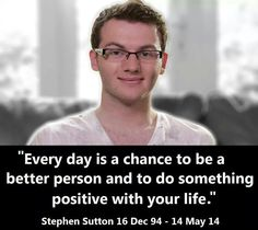 Inspirational young man. RIP Steven Sutton.