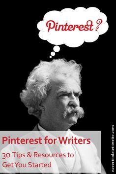 Pinterest for Writers: 30 Tips & Resources to Get You Started