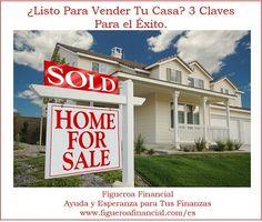 Blog: ¿Listo Para Vender Tu #Casa? 3 Claves Para el Éxito.