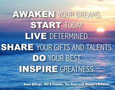 Awaken your Dreams, inspire greatness The Heart Link Women's Network www.theheartlinknetwork.com