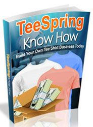 Tee Spring Know How http://www.plrsifu.com/tee-spring-know/ eBooks, Master Resell Rights, Niche eBooks #KnowHow, #TeeSpring There's been a lot of conversation around teespring.com in recent months, and so we thought it a good idea to have a look at what this site has to offer and why people are getting so excited about it. That's because just about anything flies on t ...
