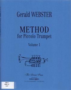 WEBSTER, Gerald. Method for Piccolo Trumpet, Volume 1.