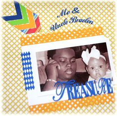 Me+&+Uncle+B - Scrapbook.com