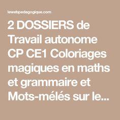 2 DOSSIERS de Travail autonome CP CE1 Coloriages magiques en maths et grammaire et Mots-mélés sur les sons | BLOG de Monsieur Mathieu GS CP CE1 CE2