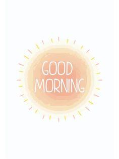 gooooood morning