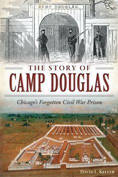 The Story of Camp Douglas: Chicago's Forgotten Civil War Prison #It'sAllInThePast #TheAmericanCivilWar