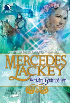 ☆ The Fairy Godmother: Tales of the Five Hundred Kingdoms -Book 1- Mercedes Lackey ☆