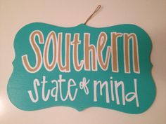 Southern State of Mind Plaque  by LauraEdwardsDesigns on Etsy. , via Etsy.