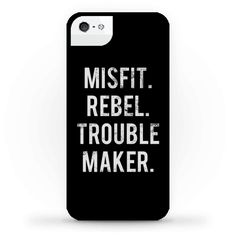 Misfit Rebel Trouble Maker - Here's to the crazy ones. The misfits. The rebels. The troublemakers. The round pegs in the square holes. The ones who see things differently. If you think different and you know it, represent with this phone case!