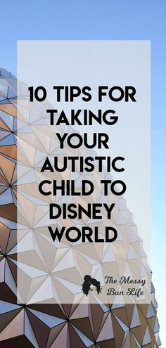 If you are taking your autistic child to Disney World here are all the tips to make your trip successful and fun #asd #wdw #waltdisneyworld