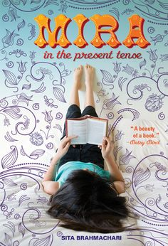 Mira in the Present Tense by Sita Brahmachari. Published by Albert Whitman and Company, Fall 2013.