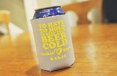 To Have and To Hold Koozies