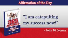 """I am catapulting my success now!"" - John Di Lemme"