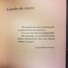"""""""Sin embargo, en medio de las infinitas desolaciones hay una buena noticia: EL AMOR """" Alejandro Dolina  #cementeriodelibros"""
