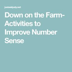 Down on the Farm- Activities to Improve Number Sense