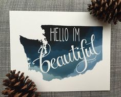 Hello I'm Beautiful Washington State Print – Paper Luxe