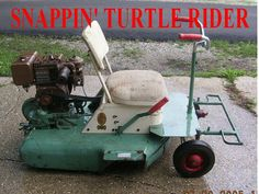 """This one of my mowers. It is a         """" Snappin Turtle Rider """""""
