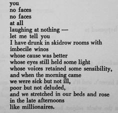 damn right ~ Sweet Romantic Quotes, Keep On Keepin On, Charles Bukowski, It Goes On, Guys Be Like, Pretty Words, Some Words, Thought Provoking, Love Quotes