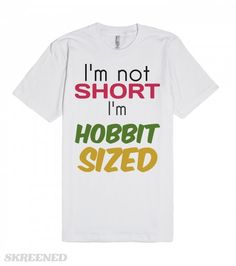 I'm Not Short, I'm Hobbit Sized   You'll never be teased about your height again. #Skreened