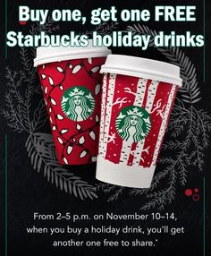 Buy one get one FREE Starbucks holiday drinks November 10-14th!