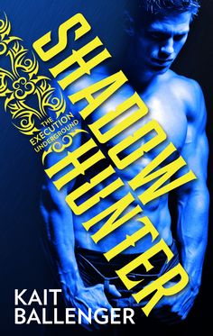 Only .99 cents! SHADOW HUNTER is available for preorder now! Releases on August 4th!  Buy Links: Amazon: http://www.amazon.com/Shadow-Hunter-The-Execution-Underground-ebook/dp/B00K4M3I26/ref=sr_1_2?ie=UTF8&qid=1401256662&sr=8-2&keywords=Kait+Ballenger BN: http://www.barnesandnoble.com/w/shadow-hunter-kait-ballenger/1119434584?ean=9781459256347 Kobo: http://store.kobobooks.com/en-US/ebook/shadow-hunter-10