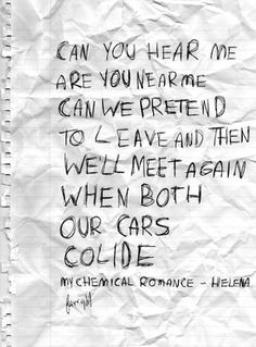 Band Quotes, Music Quotes, Mcr Quotes, Helena My Chemical Romance, Yolo, Fallout Boy, Sum 41, Mcr Lyrics, Gerard Way