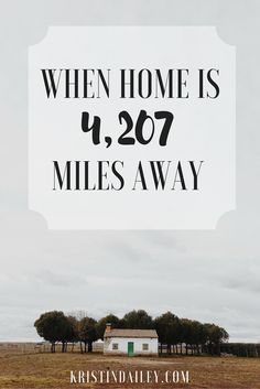 When going home requires a passport or a crazy trek across two countries, it's hard not to feel a slave to the distance. But even when home is far away, there is true community right where you are, if you will only look for it. | KristinDailey.com