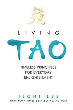 Living Tao: Timeless Principles for Everyda... - Kindle