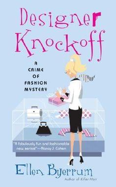 Designer Knockoff by Ellen Byerrum, http://www.amazon.com/dp/B001E38K90/ref=cm_sw_r_pi_dp_rbG1qb03W5NDA