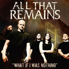 All That Remains - What If I Was Nothing | Stream Audio