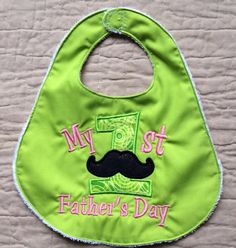 Baby's FiRsT HaNdMaDe Bib  My 1st Father's Day by ThatsSewPersonal