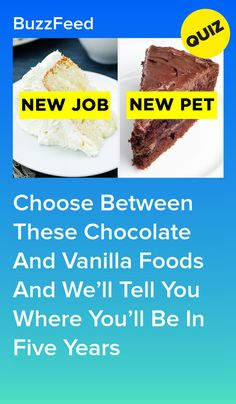 Choose Between These Chocolate And Vanilla Foods And We'll Tell You Where You'll Be In Five Years