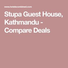 Stupa Guest House, Kathmandu - Compare Deals