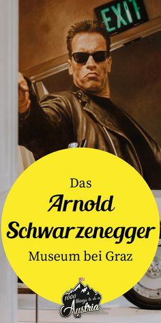 Huldigt dem Terminator im Arnold Schwarzenegger Museum Arnold Schwarzenegger, Heart Of Europe, In The Heart, Austria, Germany, Actors, Birthing Center, Graz, Travel Inspiration