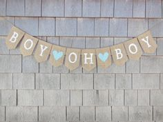 Hey, I found this really awesome Etsy listing at https://www.etsy.com/listing/169624927/baby-boy-banner-baby-boy-bunting-burlap More