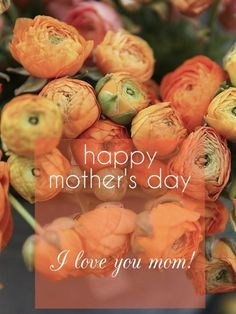 Happy mother's day! I love you mom!