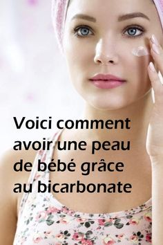 """""""Here& how to have baby skin with bicarbonate""""- """"Voici comment avoir une peau de bébé grâce au bicarbonate"""" """"Here& how to have baby skin with bicarbonate"""" - Beauty Tips In Hindi, Beauty Tips For Face, Beauty Make Up, Beauty Care, Diy Beauty, Beauty Hacks Lipstick, Beauty Hacks Shaving, How To Feel Pretty, Natural Hair Highlights"""