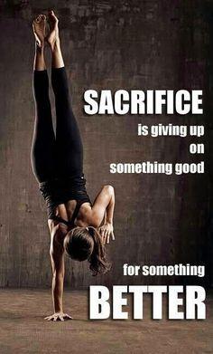 Sacrifice now for something better
