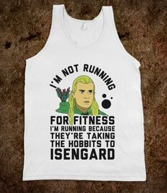 They're Taking the Hobbits to Isengard running shirt - maybe this will give me some workout motivation!