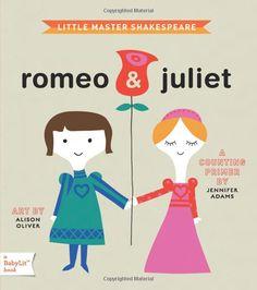 Romeo & Juliet: A BabyLit Board Book: Jennifer Adams,Alison Oliver