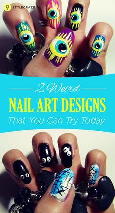 2 weird nail art designs which you can create very easily.