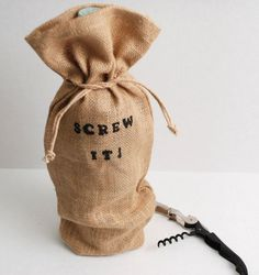 Screw It Burlap wine bag by TheSalvagedHome on Etsy