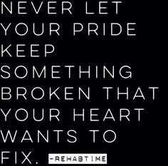 Its Okay To Lose Your Pride Over Someone You Love Dont Lose