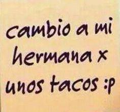 Y tacos de guadalajara !!!
