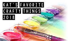 Kat's Favorite Crafty Things – 2018