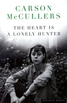 """The Heart Is A Lonely Hunter"" by Carson McCullers ... #LibraryLoans"