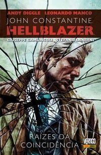 LIGA HQ - COMIC SHOP HELLBLAZER - RAIZES DA COINCIDENCIA #1 - Hellblazer - Vertigo PARA OS NOSSOS HERÓIS NÃO HÁ DISTÂNCIA!!!